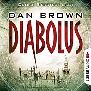 Diabolus                   Autor:                                                                                                                                 Dan Brown                               Sprecher:                                                                                                                                 Detlef Bierstedt                      Spieldauer: 13 Std. und 49 Min.     1.207 Bewertungen     Gesamt 4,3