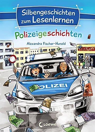 Silbengeschichten zum Lesenlernen - Polizeigeschichten: Lesetraining für die Grundschule - Lesetexte mit farbiger Silbenmarkierung