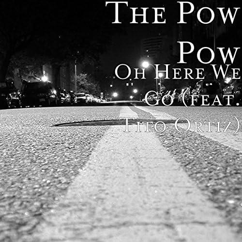 The Pow Pow feat. Tito Ortiz