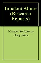 Inhalant Abuse (Research Reports)