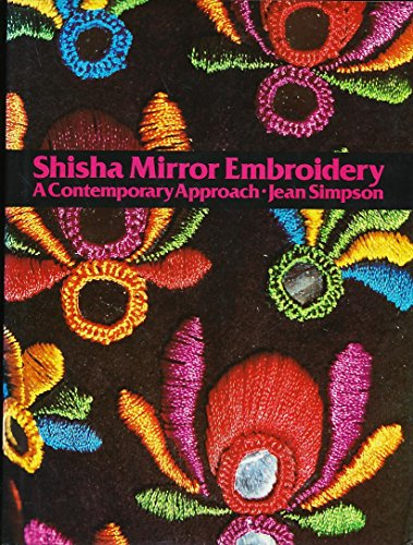 Shisha Mirror Embroidery: A Contemporary Approach