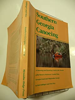 Southern Georgia canoeing: A canoeing and kayaking guide to the streams of the western Piedmont, Coastal Plain, Georgia Coast, and Okefenokee Swamp