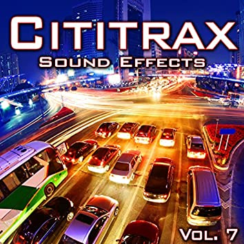 Cititrax Sound Effects, Vol. 7