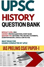 UPSC HISTORY QUESTION BANK - SCORER SERIES for IAS PRELIMS CSAT PAPER-I: Compiled by Civil Services Toppers