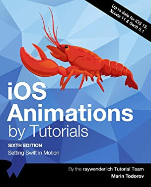 iOS Animations by Tutorials (Sixth Edition): Setting Swift in Motion