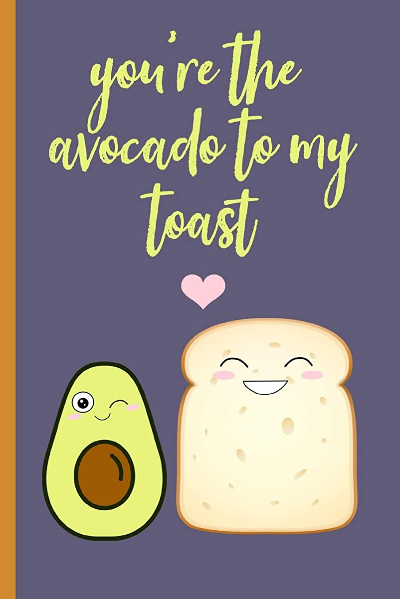 付録哀ディスクYou're the avocado to my toast: Novelty, Blank Lined notebook, Perfect for a Valentines gift or any special occasion(more useful than a card!) Avocado,Vegan.