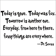 NYKKOLA Dr Seuss Today is Gone,Today is Fun Wall Art Vinyl Decals Stickers Quotes and Sayings Home Art Decor Decal Love Kids Bedroom Children Nursery School
