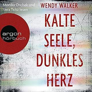 Kalte Seele, dunkles Herz                   Autor:                                                                                                                                 Wendy Walker                               Sprecher:                                                                                                                                 Monika Oschek,                                                                                        Vera Teltz                      Spieldauer: 11 Std. und 31 Min.     139 Bewertungen     Gesamt 4,1
