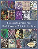 Scrapbook Paper Pad: Dark Grunge Vol 2 Collection: 20 Unique Design Background Crafting Sheets (Crafty Harvest Background Papers)