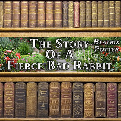 The Story of a Fierce Bad Rabbit audiobook cover art