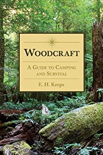 Woodcraft: A Guide to Camping and Survival 1st edition by Kreps, E H. (2013) Paperback