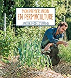 Mon premier jardin en permaculture (Jardin, mode d'emploi)