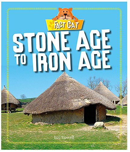 Stone Age to Iron Age (Fact Cat: History: Early Britons, Band 1)