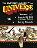 The Cartoon History of the Universe - Volumes 1-7: From the Big Bang to Alexander the Great