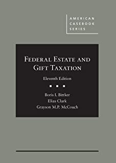 Federal Estate and Gift Taxation, 11th (American Casebook Series)