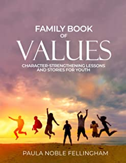 Family Book of Values: Character-Strengthening Lessons and Stories for Youth