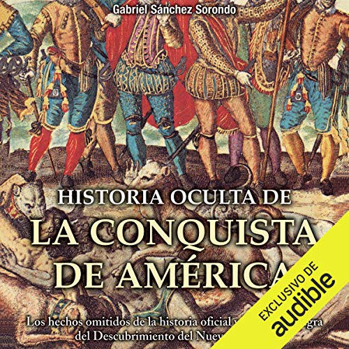 Historia oculta de la conquista de América [Hidden History of the Conquest of America]  By  cover art