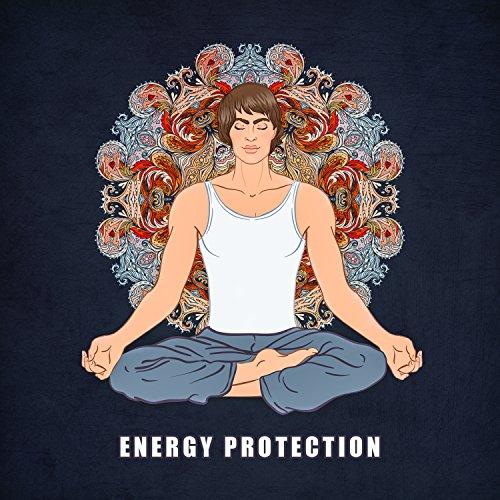 Energy Protection: Best Music for Full Chakra Healing Meditation, Aura Balancing, Crystal Shelter & Spiritual Awakening, Breathing Visualization and Mindfulness