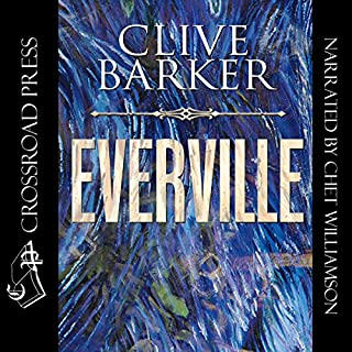 Everville: The Second Book of 'the Art'                   By:                                                                                                                                 Clive Barker                               Narrated by:                                                                                                                                 Chet Williamson                      Length: 21 hrs and 49 mins     221 ratings     Overall 4.2