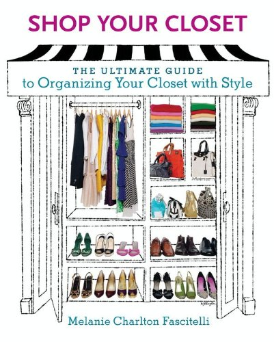 Shop Your Closet: The Ultimate Guide to Organizing Your Closet with Style (English Edition)