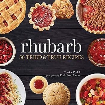 Rhubarb  50 Tried & True Recipes  Nature s Favorite Foods Cookbooks