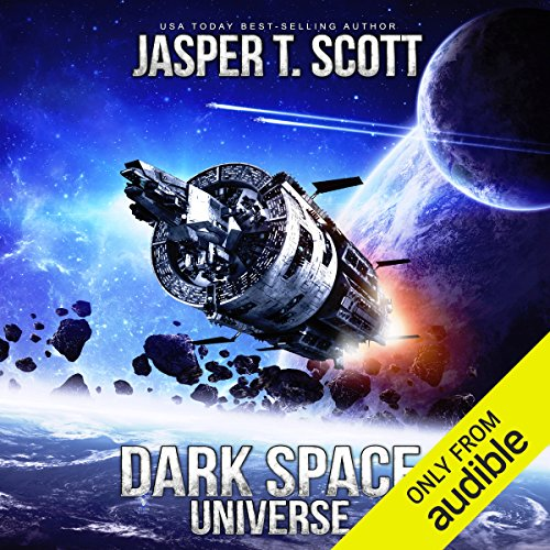 Universe     Dark Space, Book 7              By:                                                                                                                                 Jasper T. Scott                               Narrated by:                                                                                                                                 William Dufris                      Length: 8 hrs and 9 mins     3 ratings     Overall 5.0