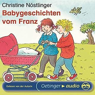 Babygeschichten vom Franz                   Autor:                                                                                                                                 Christine Nöstlinger                               Sprecher:                                                                                                                                 Christine Nöstlinger                      Spieldauer: 36 Min.     Noch nicht bewertet     Gesamt 0,0