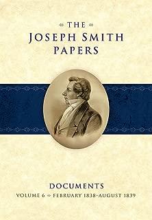 The Joseph Smith Papers, Documents, Volume 6: February 1838 - August 1839 (Joseph Smith Papers Documents)