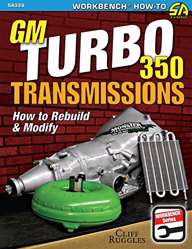 GM Turbo 350 Transmissions: How to Rebuild and Modify (English Edition)