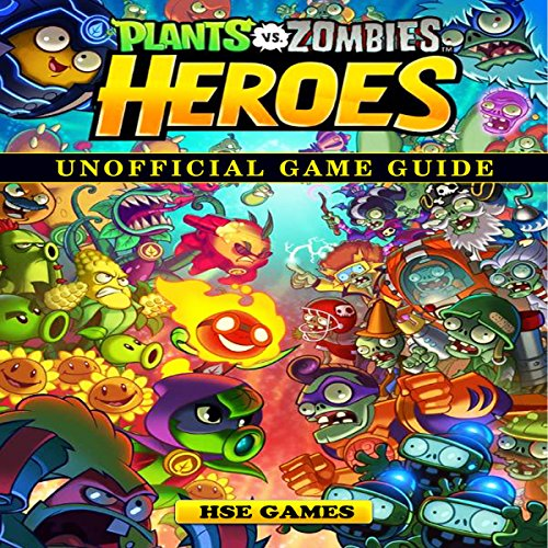 Plants Vs Zombies Heroes Unofficial Game Guide audiobook cover art