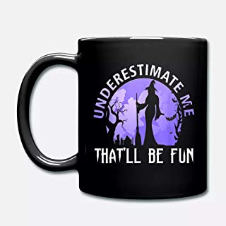 Underestimate Me That'll Be Fun Witch Halloween Moon mug 11 oz