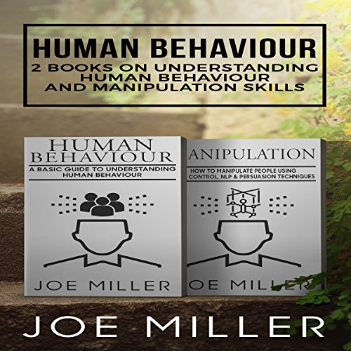 Human Behaviour: 2 Books - Understanding Human Behaviour and Manipulation Skills audiobook cover art