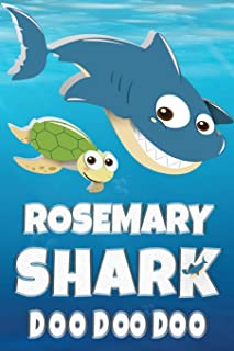 Rosemary Shark Doo Doo Doo: Rosemary Name Notebook Journal For Drawing Taking Notes and Writing, Firstname Or Surname For ...