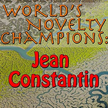 World's Novelty Champions: Jean Constantin (Live)