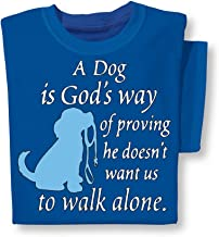 A Dog is God's Way Short Sleeve T Shirt with Crew Neckline - Spiritual Saying and Gift Idea for Dog Lovers