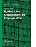 Nondestructive Characterization and Imaging of Wood (Springer Series in Wood Science)