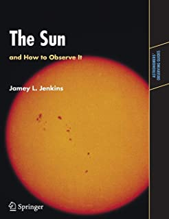 The Sun and How to Observe It (Astronomers' Observing Guides)