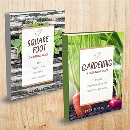 Gardening: 2 Manuscripts - Square Foot Gardening, Gardening: A Beginners Guide audiobook cover art