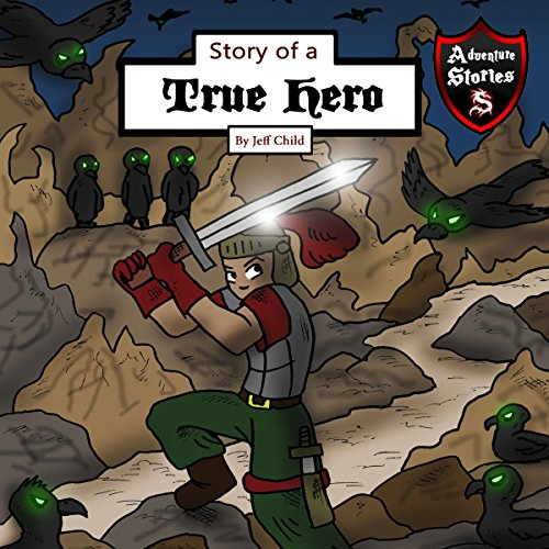 Story of a True Hero: Tests of a Courageous Knight audiobook cover art