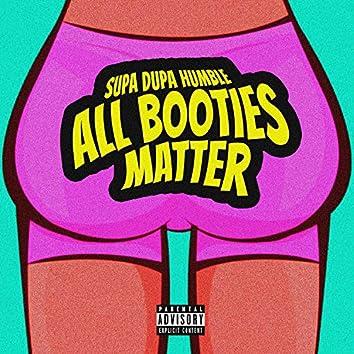 ALL booties matter