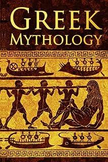 Greek Mythology: Tales of Greek Gods, Goddesses, Heroes, Monsters & Mythical Beasts