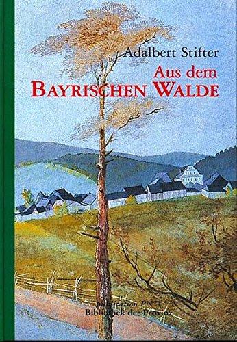 Aus dem Bayrischen Walde: Erzählung