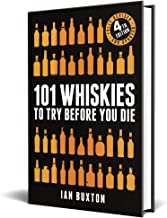 101 Whiskies to Try Before You Die (Revised and Updated): 4th Edition PDF