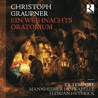 Graupner: Ein Weihnachts Oratorium by Ex Tempore (2010-11-09)
