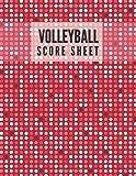 Volleyball Score Sheet: Professional Game Scores, Score Pads, Scorekeeping Book, Scorecards, Record...