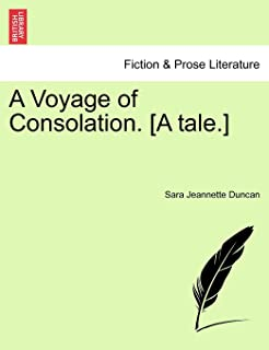 A Voyage of Consolation. [A Tale.]