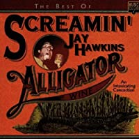 Alligator Wine: Best of by Screamin Jay Hawkins