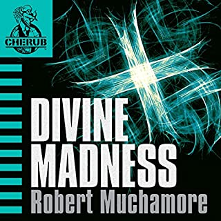 Cherub: Divine Madness                   Written by:                                                                                                                                 Robert Muchamore                               Narrated by:                                                                                                                                 Simon Scardifield                      Length: 7 hrs and 3 mins     Not rated yet     Overall 0.0