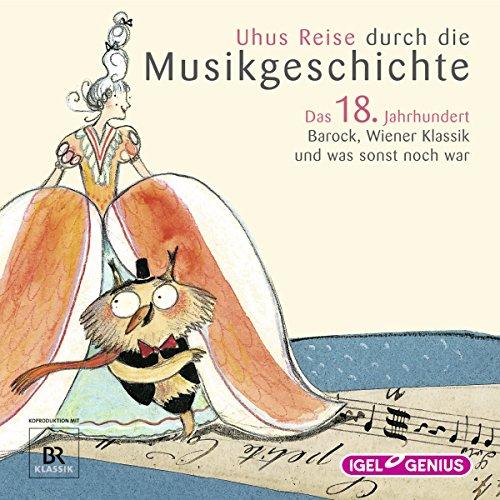 Uhus Reise durch die Musikgeschichte - Das 18. Jahrhundert audiobook cover art