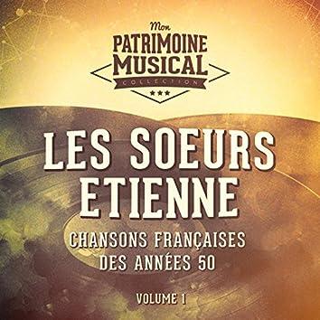 Chansons françaises des années 50 : Les Soeurs Etienne, Vol. 1